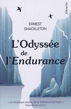 L'odyssée de L'Endurance : première tentative de traversée de l'Antarctique : 1914-1917