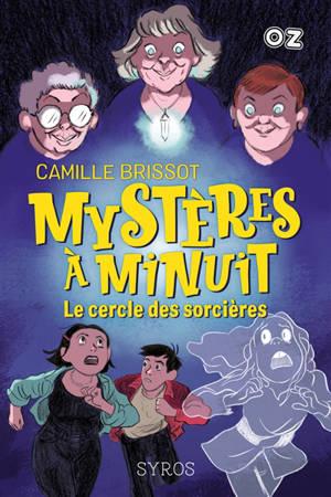 Mystères à Minuit. Volume 2, Le cercle des sorcières
