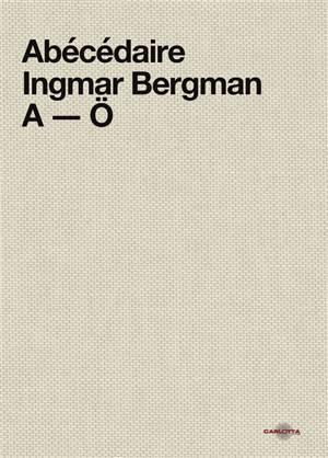 Abécédaire Ingmar Bergman, A-O