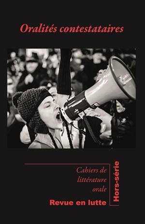 Cahiers de littérature orale, hors-série, Oralités contestataires