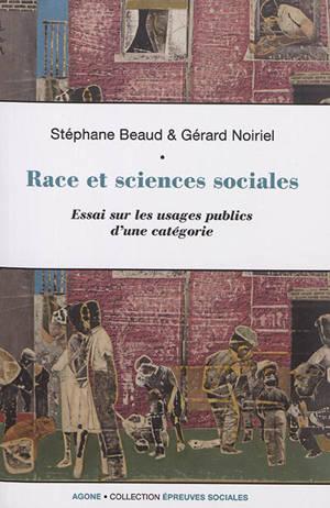 Race et sciences sociales : essai sur les usages publics d'une catégorie