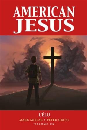 American Jesus. Volume 1, L'élu