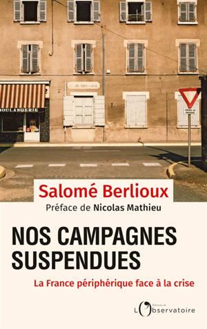 Nos campagnes suspendues : la France périphérique face à la crise