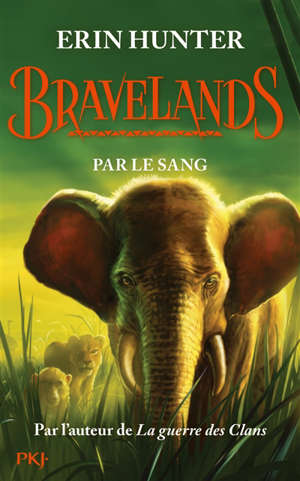 Bravelands. Volume 3, Par le sang