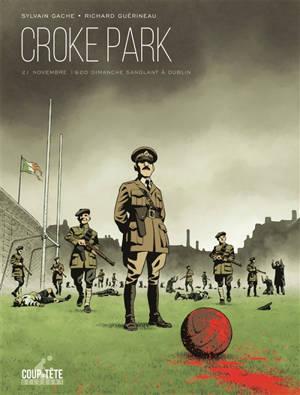 Croke Park : 21 novembre 1920, dimanche sanglant à Dublin