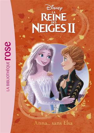 La reine des neiges II. Volume 8, Anna... sans Elsa