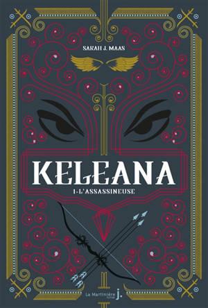 Keleana. Volume 1, L'assassineuse