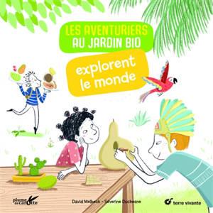 Les aventuriers au jardin bio explorent le monde