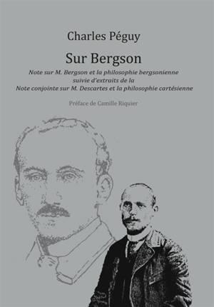 Sur Bergson : note sur M. Bergson et la philosophie bergsonienne; Suivi de Extraits de la note conjointe sur M. Descartes et la philosophie cartésienne