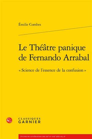 Le théâtre panique de Fernando Arrabal : science de l'essence de la confusion