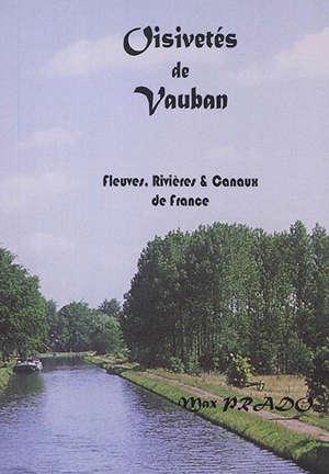 Oisivetés de Vauban : fleuves, rivières & canaux de France