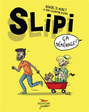 Slipi. Volume 1, Ca déménage !