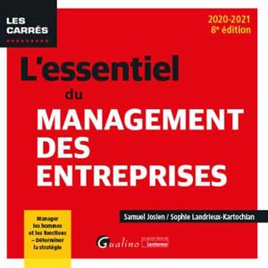 L'essentiel du management des entreprises : manager les hommes et les fonctions, déterminer la stratégie : 2020-2021