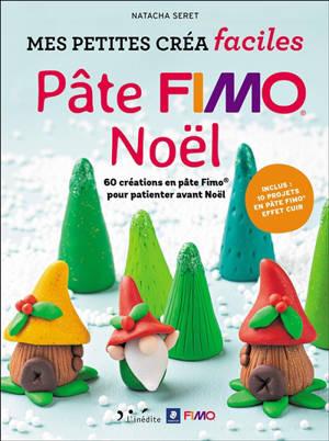 Pâte Fimo Noël : 60 créations en pâte Fimo pour patienter avant Noël