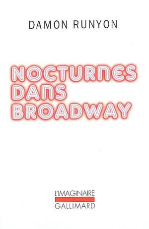 Nocturnes dans Broadway : et autres nouvelles