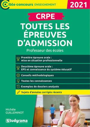 CRPE, toutes les épreuves d'admission : professeur des écoles : 2021