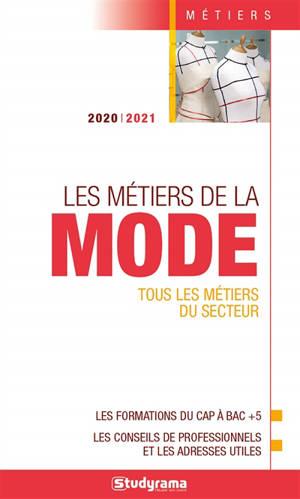 Les métiers de la mode : tous les métiers du secteur : 2020-2021