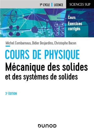 Cours de physique : mécanique des solides et des systèmes de solides : cours, exercices corrigés, 1er cycle-licence