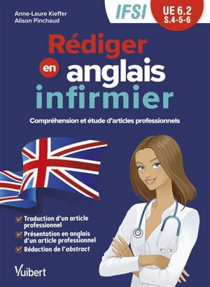 Rédiger en anglais, infirmier : compréhension et étude d'articles professionnels : IFSI, UE 6.2, S. 4-5-6