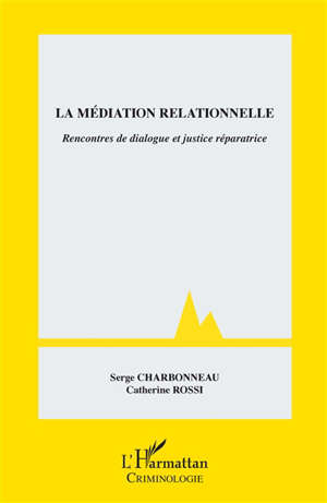 La médiation relationnelle : rencontres de dialogue et justice réparatrice