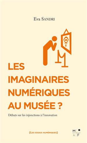 Les imaginaires numériques au musée ?