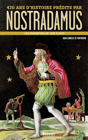 470 ans d'histoire prédits par Nostradamus : 1555-2025