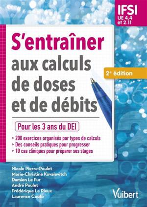 S'entraîner aux calculs de doses et de débits : pour les 3 ans du DEI : IFSI, UE 4.4 et 2.11
