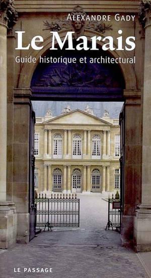 Le Marais : guide historique et architectural