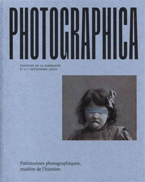Photographica. n° 1, Patrimoines photographiques, matière de l'histoire