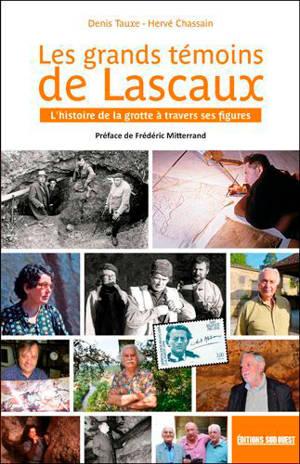 Les grands témoins de Lascaux : l'histoire de la grotte à travers ses personnages