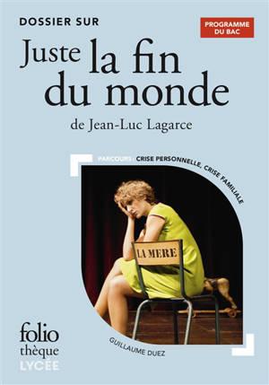 Juste la fin du monde de Jean-Luc Lagarce : dossier : bac 2021