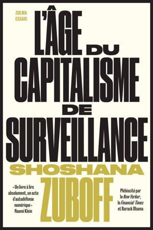 L'âge du capitalisme de surveillance : le combat pour un avenir humain face aux nouvelles frontières du pouvoir