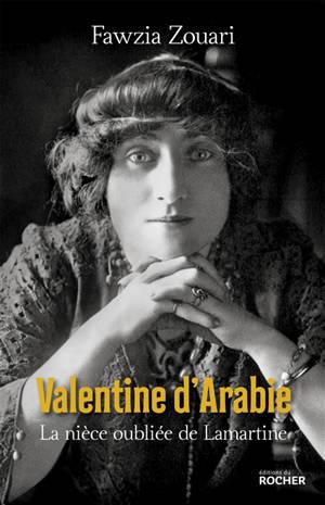 Valentine d'Arabie : la nièce oubliée de Lamartine