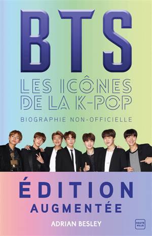 BTS : les icônes de la K-pop : biographie non-officielle