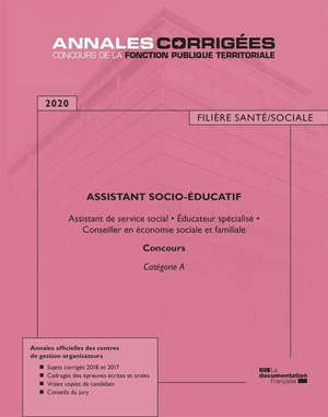 Assistant socio-éducatif 2020 : assistant de service social, éducateur spécialisé, conseiller en économie sociale et familiale : concours catégorie A
