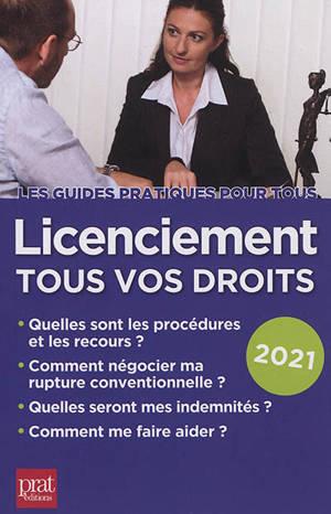 Licenciement, tous vos droits : 2021