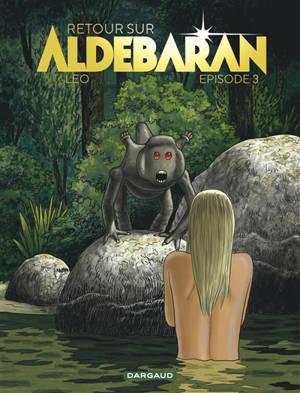 Retour sur Aldébaran. Volume 3
