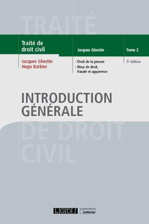 Traité de droit civil, Introduction générale. Volume 2, Droit de la preuve, abus de droit, fraude et apparence
