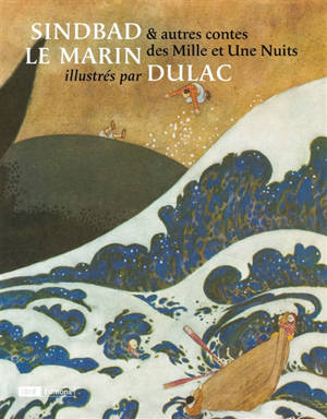 Sindbad le marin : & autres contes des Mille et une nuits : d'après l'édition Piazza de 1919