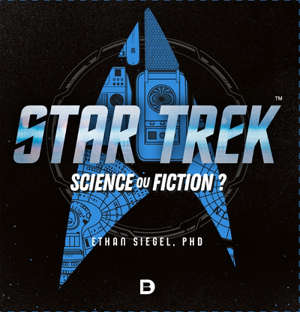 Star Trek : science ou fiction ?