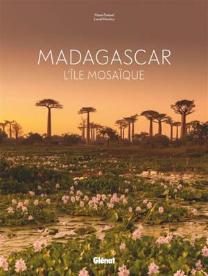 Madagascar : l'île mosaïque