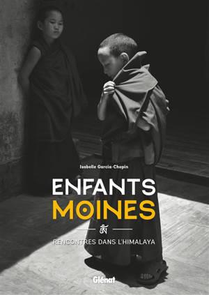 Enfants moines : rencontres dans l'Himalaya