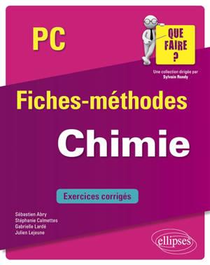 Chimie PC : fiches-méthodes : exercices corrigés