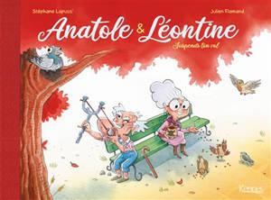 Anatole et Léontine, Suspends ton vol