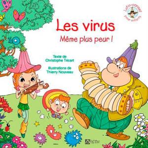 Les virus : même plus peur !