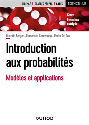 Introduction aux probabilités : modèles et applications : cours, exercices corrigés