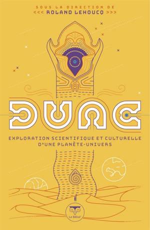 Dune : exploration scientifique et culturelle d'une planète-univers