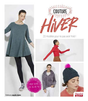 Couture hiver : 20 modèles pour ne pas avoir froid ! : pour femme, du 36 au 44