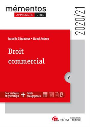 Droit commercial : cours intégral et synthétique + outils pédagogiques : 2020-2021