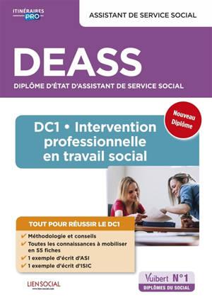 Assistant de service social, DEASS diplôme d'Etat d'assistant de service social : DC 1, intervention professionnelle en travail social : nouveau diplôme